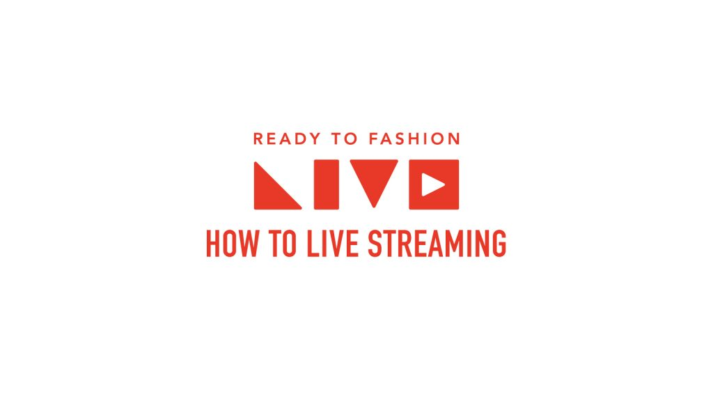 YouTube Liveでライブ配信を行う方法 – READY TO FASHION LIVE